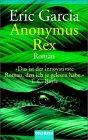 Eric Garcia: Anonymus Rex